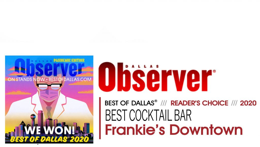 Dallas-Observer-Best-Of-Dallas-2020-Cocktail-Bar-Frankie's-Downtown