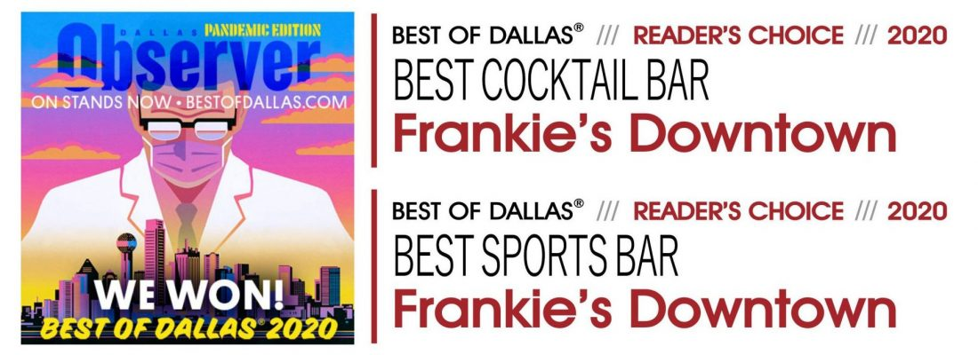 Dallas-Observer-Best-Of-Dallas-2020-Sports-Bar-Cocktail-Bar-Frankie's-Downtown-Dallas